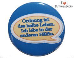 Spruchbutton-25mm-Button-Anstecker-Ordnung+Leben+von+Buttons&Books+auf+DaWanda.com