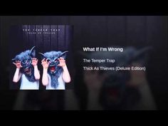 The Temper Trap - What If I'm Wrong