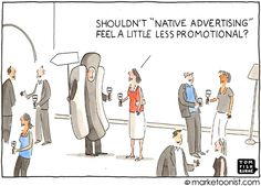 """Native Advertising"" - new cartoon and post on blurring the lines between advertising and editorial http://tomfishburne.com/2013/11/native-advertising.html"