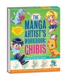 The Manga Artist's Workbook: Chibis: Easy-to-Follow Lessons for Drawing Super-Cutetastic Characters!