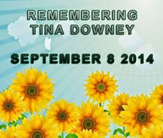 Remembering Tina Downey today, a beloved blogger who will be missed greatly.