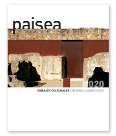PAISEA : revista de paisajismo = landscape architecture review. nº 20. Marzo 2012. Paisajes culturales. + info: http://www.paisea.com/revista-paisea/020-paisajes-culturales/