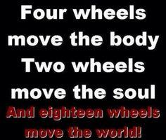 If you've got it, a truck brought it. Trucker Quotes, Biker Quotes, Truck Memes, Peterbilt, Big Trucks, Semi Trucks, Happy Thoughts, Chevy, Wisdom