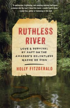 Ruthless River: Love and Survival by Raft on the Amazon's Re