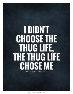 346 Best Thug Life Quotes Images Thoughts Inspirational Qoutes