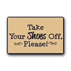 Please Take Your Shoes Off Quotes Custom Doormat Door Mat Machine Washable Rug Non Slip Mats Bathroom Kitchen Decor Area Rug 23.6x15.7 inch * You can find more details by visiting the image link. (This is an affiliate link) #Doormats