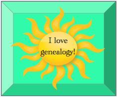 "From the blog, ""Why Do You Love Genealogy?"""