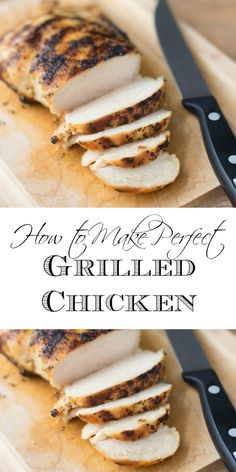 Cooking chicken can be a little intimidating, but with these simple step you can make Perfect Grilled Chicken every time!
