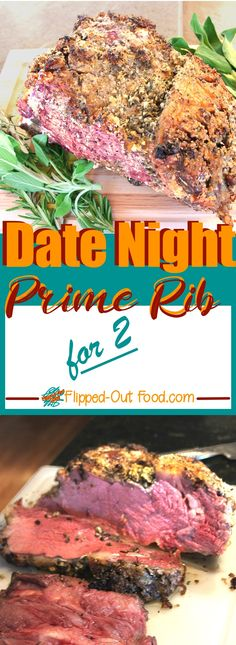 Date Night Prime Rib delivers a generous serving of prime rib for 2 with plenty of leftovers for prime rib sandwiches. The recipe is easily adapted for larger roasts, making this a perfect recipe for holiday dinners as well! #primerib #datenight #romanticfood #holidaydinner #christmasdinner #easterdinner via @FlippedOutFood