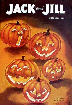 Smiling JOLs--Vintage Jack and Jill Halloween Magazine Cover-- I remember very clearly one with a witch on it.  Anyone have it?