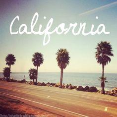 Go to California..<3