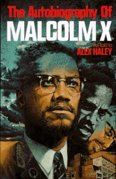 THE AUTOBIOGRAPHY OF MALCOLM X - As Told to Alex Haley