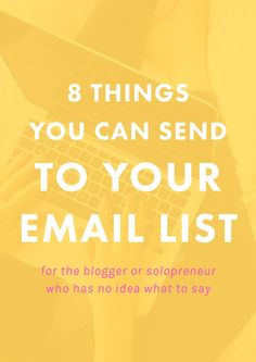 8 Things You Can Send to Your Newsletter Subscribers | So, you know that having an email list is important...but you have NO clue what to actually send out to your subscribers! I've so been there. Now, with more than 6,000 subscribers and a weekly newsletter, I know what to send and I'm sharing some ideas with you!