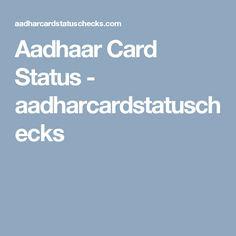 Aadhaar Card Status - aadharcardstatuschecks