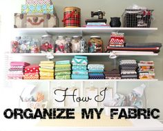 how i organize my fabric