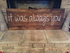 Wood Customized hand painted It was always you by ChicRusticSigns
