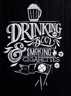 Drinking Beer And Smoking Cigarettes