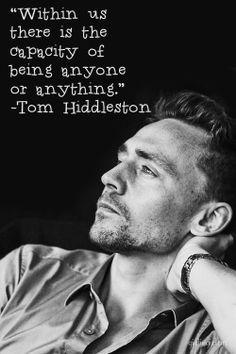 Tom Hiddleston quote.
