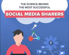 The Science Behind the Most Successful Social Media Sharers (Infographic) - Express Writers