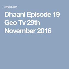 Dhaani Episode 19 Geo Tv 29th November 2016