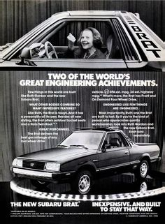 Ruth Gordon for the 1982 Subaru Brat- this was my first car in Zucchini Green. I loved that car and drive it literally till the wheels fell off.