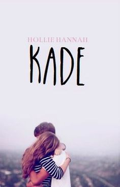"You should read ""Kade"" on #Wattpad."