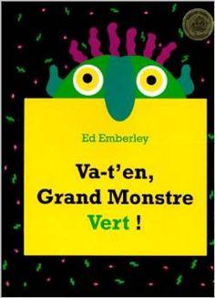 VA-T-EN GRAND MONSTRE VERT !, de Ed Emberley - Ed. L'Ecole deslLoisirs / coll. Kaleidoscope - 1996 - Dès 3 ans