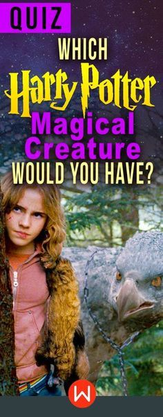 "Harry Potter Quiz: Which HP Magical creature would you have? Wizarding world quiz, Hermione Granger, HP personality quiz. Harry Potter fun test, Emma Watson. Buzzfeed quizzes, playbuzz quiz. Hogwarts quiz. ""Students may bring an owl OR a cat OR a toad"""