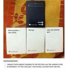 I literally just saw this and knew I had to post it. I love CAH its the best game if you have a scene of humor . . . . . #cardsagainsthumanity #loki #vikings #littlebitch