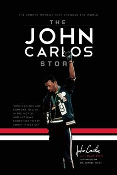 The John Carlos Story: The Sports Moment That Changed The World by Dave Zirin, Cornel West