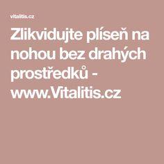 Zlikvidujte plíseň na nohou bez drahých prostředků - www.Vitalitis.cz