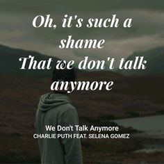 We don't talk anymore by CHARLIE PUTH FEAT SELENA GOMEZ