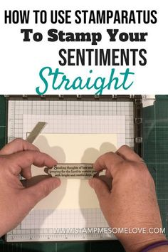 Learn how to use your stamparatus to stamp your sentiment straight. Get beautiful cards each time with no paper waste with crooked images. Card Making Tips, Card Making Techniques, Making Ideas, Making Cards, Card Tricks, Making Tools, Mini Albums, Stamping Tools, Rubber Stamping Techniques