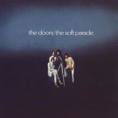 The Doors – The Soft Parade On July Jim Morrison left this world. His output as a member of The Doors is vexing at best, infuriating at worst. When The Doors were good, they were amazing… The Doors, Doors Albums, Doors Music, Easy Rider, Vinyl Lp, Vinyl Records, Wild Child, Rock And Roll, Congas