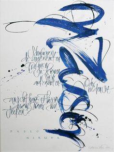 Wasser (Water) - Pablo Neruda Calligraphy by my friend Katharina Pieper