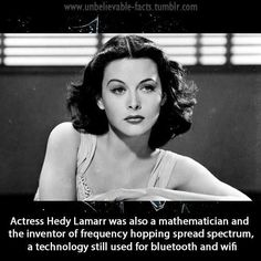 Hedy Lamarr Inventor of technology used for Bluetooth and wifi