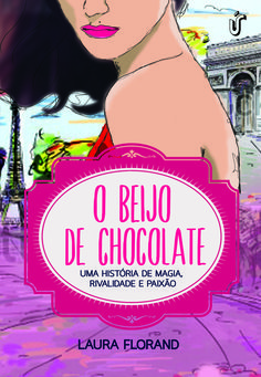 Editora Gente - O beijo de chocolate