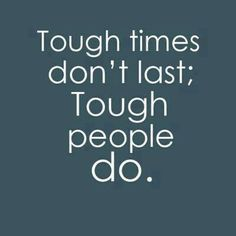 Touch times. Tough people.