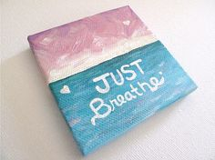 Just Breathe.  3 x 3 Mini Small Canvas Painting Inspirational Quote Abstract Seascape via Etsy