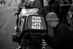 F*CK WORK LETS RACE by Kristina Fender ~ Return of the Cafe Racers---I think I would like this lady!!