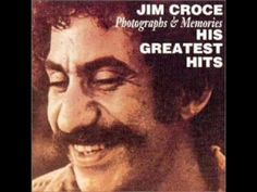 Photographs & Memories: His Greatest Hits by Jim Croce ( Full Album ), no video, but the album