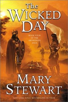 Bestselling Sci-Fi/ Fantasy - The Wicked Day (The Arthurian Saga, Book by Mary Stewart - the story of Arthur and Mordred. I Love Books, Good Books, Books To Read, Sci Fi Fantasy, Fantasy Books, Fantasy Fiction, Medieval Fantasy, High School Books, Day Book
