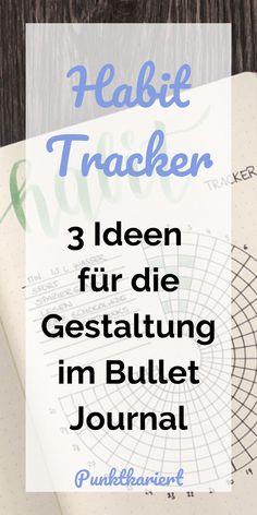 3 Ideen, wie du deinen Bullet Journal Habit Tracker gestalten kannst