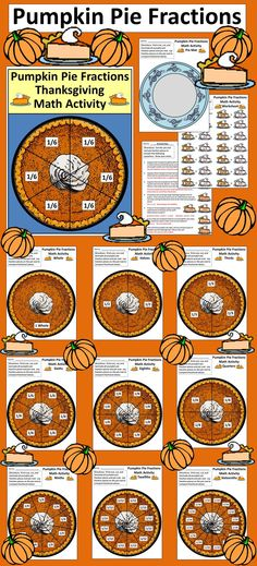 Pumpkin Pie Fractions Math Activity: This colorful activity packet gives your students hands-on experience in comparing equivalent fractions. Packet includes both color and b/w versions of all pages.  Contents include: * One Thanksgiving Pumpkin Pie Mat * One Set of Thanksgiving Pumpkin Pie Fraction Pieces - Whole, Halves, Thirds, Quarters, Sixths, Eighths, Ninths, Twelfths, & Sixteenths * Pumpkin Pie Equivalent Fractions Worksheet * Pumpkin Pie Fractions Word Problems Worksheet