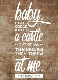 """""""Baby, I could build a castle out of all the bricks they through at me."""" -Taylor Swift, New Romantics<- I don't really like TS but I have to admit she does have some great lyrics :) Taylor Swift New, Taylor Swift Quotes, Taylor Lyrics, Song Lyrics, Taylor Songs, Mp3 Song, Lyric Quotes, Me Quotes, Calligraphy Quotes Lyrics"""
