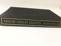 Friday Night Lights book by H.G. Bissinger. Hardback edition, first printing. A Town, a Team and a Dream. Football book. Texas book.