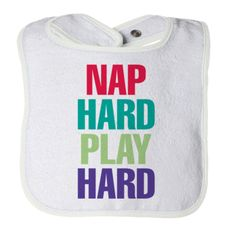 Nap Hard Play Hard - Funny Baby Bib – Gifts of Gratitude Shop Funny Baby Bibs, Funny Babies, Love Gifts, Baby Gifts, T Shirts With Sayings, Play Hard, Baby Love, Baby Shoes, Kids