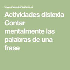 Actividades dislexia Contar mentalmente las palabras de una frase
