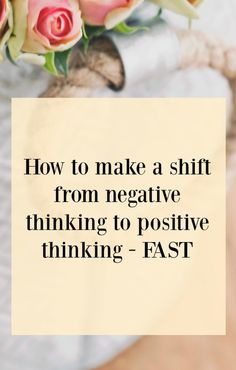 How to make a shift from negative thinking to positive thinking fast. Click through to read my full blog post of the importance of positive thinking in business - Law of attraction business tip - positive thinking for business success