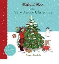 Mandy Sutcliffe: Belle & Boo and the Very Merry Christmas